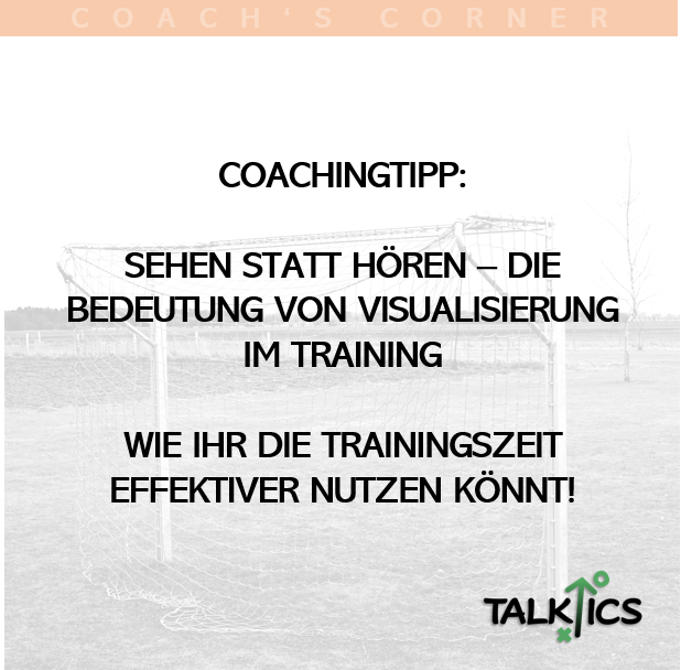 Coachingtipp: Sehen statt Hören – Die Bedeutung von Visualisierung imTraining