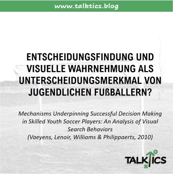 Entscheidungsfindung und visuelle Wahrnehmung als Unterscheidungsmerkmal von jugendlichenFußballern?