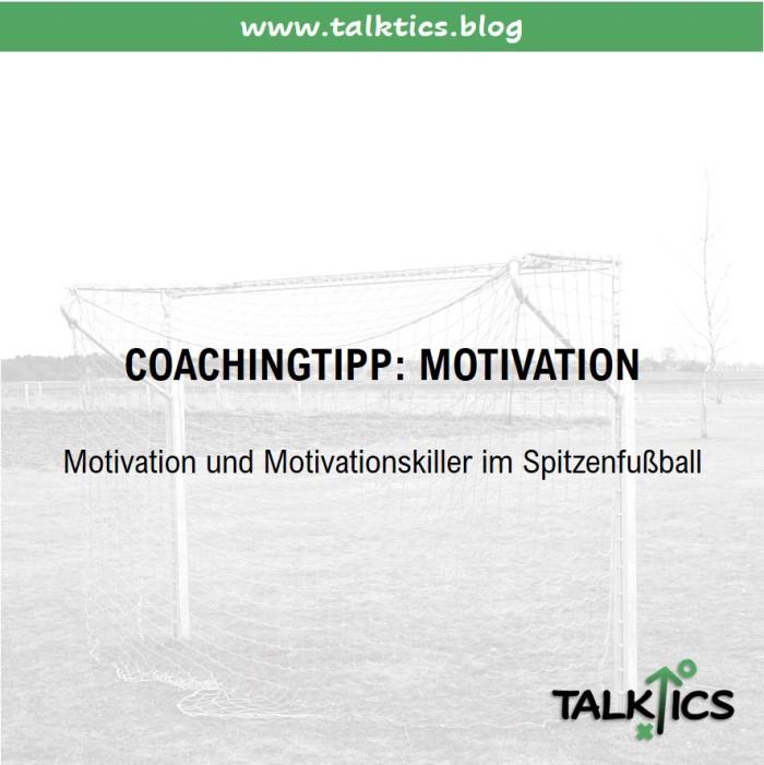 Coachingtipp: Motivation und Motivationskiller imSpitzenfußball